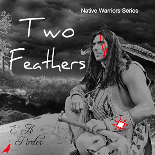 Two Feathers: Native Warrior Series Audiobook By Elizabeth Anne Porter cover art