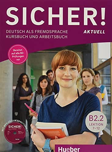 Sicher! aktuell B2.2 KB+AB+CD-Audio: Kurs- und Arbeitsbuch B2.2 mit MP3-CD zum Arbei