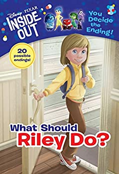 What Should Riley Do? - Book  of the Disney/Pixar Inside Out: You Decide the Ending!