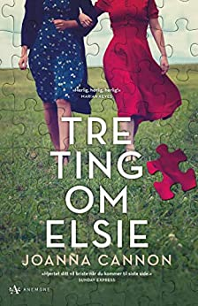 Tre ting om Elsie (Norwegian Edition) by [Joanna Cannon, Line Gustad Fitzgerald]