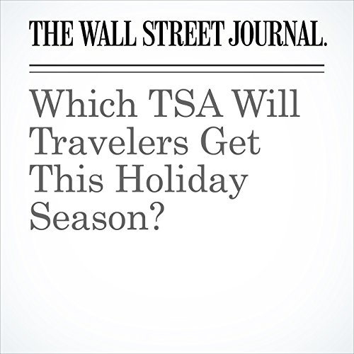 Which TSA Will Travelers Get This Holiday Season? cover art
