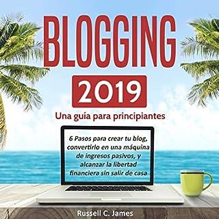 Blogging 2019: Una guía para principiantes. [Blogging 2019: A Guide for Beginners] audiobook cover art