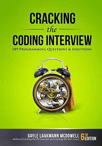 Cracking the Coding Interview: 189 Programming Questions and Solutions