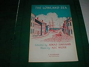 The Lowland Sea - Libretto by ARnold Sundgaard - Music by Alec Wilder (Schirmer - Vocal Score)