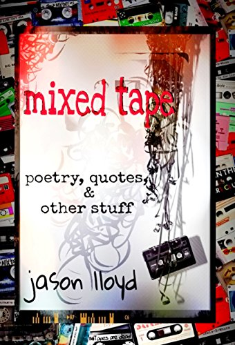 Mixed Tape: Poetry, Quotes, & Other Stuff (English Edition)