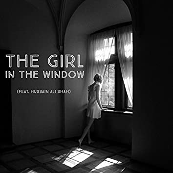 The Girl in the Window (feat. Hussain Ali Shah)