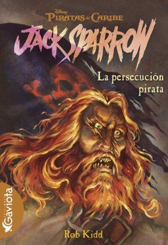 Piratas del Caribe. La persecución pirata (Las aventuras de Jack Sparrow)