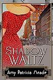 Shadow Waltz (The Marjorie McClelland Mysteries Book 3)