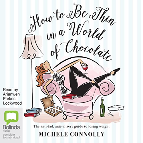 How to Be Thin in a World of Chocolate audiobook cover art