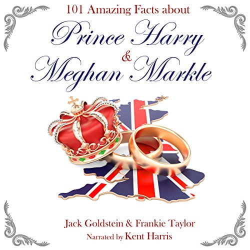 101 Amazing Facts About Prince Harry and Meghan Markle audiobook cover art