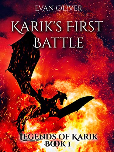 Karik's First Battle (The Legends of Karik Book 1) by [Evan Oliver]