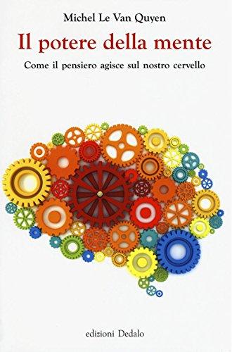 Il potere della mente. Come il pensiero agisce sul nostro cervello