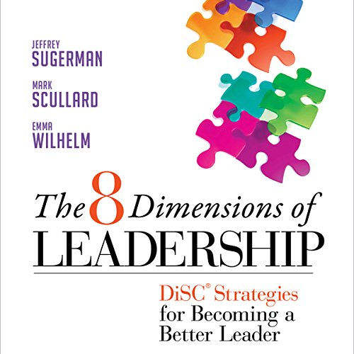 The 8 Dimensions of Leadership     DiSC Strategies for Becoming a Better Leader              By:                                                                                                                                 Jeffrey Sugerma,                                                                                        Mark Scullard,                                                                                        Emma Wilhelm                               Narrated by:                                                                                                                                 Kevin Pierce                      Length: 6 hrs and 43 mins     46 ratings     Overall 4.1