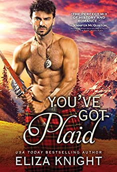 You've Got Plaid: Enemies-to-Lovers Romance in the Scottish Highlands (Prince Charlie's Angels Book 3) by [Eliza Knight]