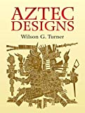 Aztec Designs (Dover Pictorial Archive)