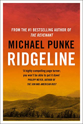 Ridgeline: From the author of The Revenant, the bestselling book that inspired the award-winning movie: Richard Punke (English Edition)