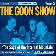 The Goon Show - Volume 25: The Saga of the Internal Mountain