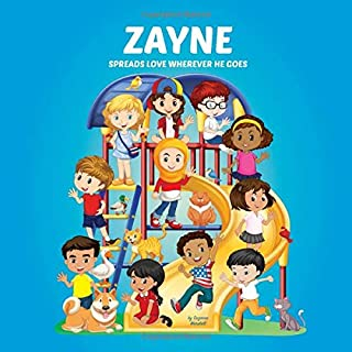 Zayne Spreads Love Wherever He Goes: Personalized Book to Inspire Kids & Spread Love (Personalized Books, Inspirational St...