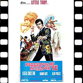 Little Tony Peggio Per Me ...Meglio Per te (Dal Film Peggio Per Me Meglio ...Per Te)