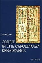 Corbie in the Carolingian Renaissance (Beihefte Der Francia) (English and Latin Edition)