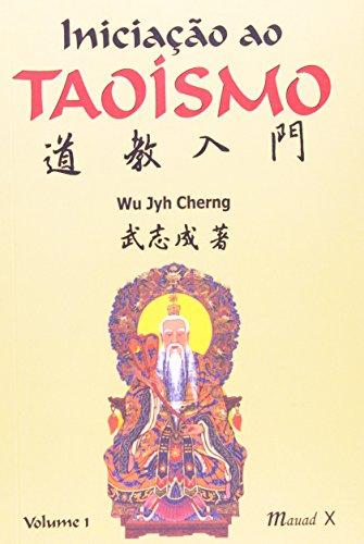 Iniciação ao Taoísmo (Volume 1)