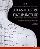 Atlas illustré d'acupuncture - Représentation des points d'acupuncture - ULLMANN - 23/02/2010