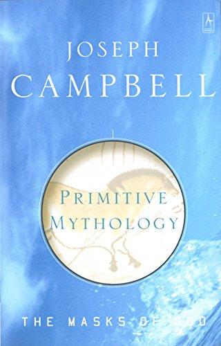 The Masks of God: Primitive Mythology v. 1 (Arkana) by Joseph Campbell (26-Mar-1992) Paperback