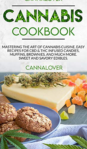 Cannabis Cookbook: Mastering the Art of...