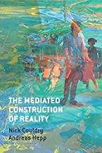 The Mediated Construction of Reality (English Edition)