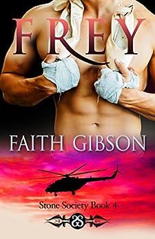 Frey (Stone Society Book 4) by [Faith Gibson]