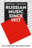 Russian Music since 1917: Reappraisal and Rediscovery: 209 (Proceedings of the British Academy)