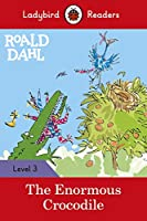 Roald Dahl: The Enormous Crocodile - Ladybird Readers Level 3