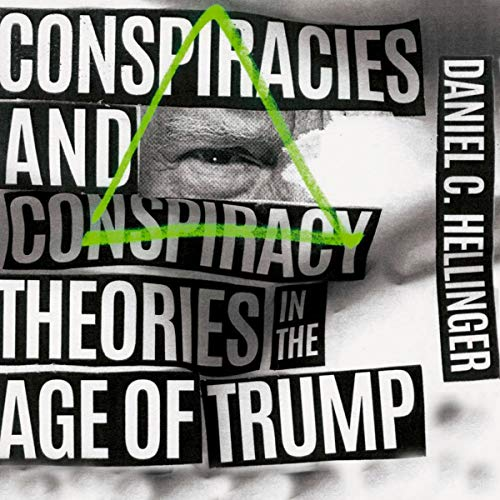 Conspiracies and Conspiracy Theories in the Age of Trump audiobook cover art