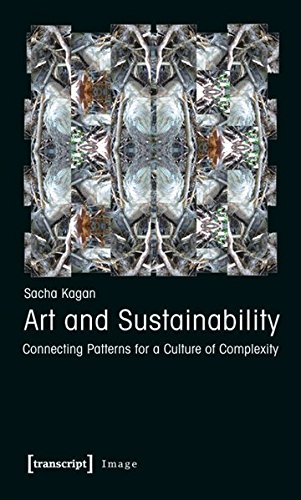 Art and Sustainability: Connecting Patterns for a Culture of Complexity (2nd emended edition 2013): 25 (Image)