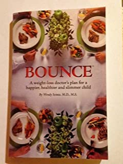 Bounce, a Weight-loss Doctors's Plan for a Happier, Healthier, and Slimmer Child