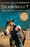 Seabiscuit: Three Men and a Racehorse: The True Story of Three Men and a Racehorse
