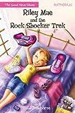 Riley Mae and the Rock Shocker Trek (Faithgirlz / The Good News Shoes Book 1)