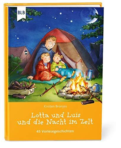 Lotta und Luis und die Nacht im Zelt: 45 Vorlesegeschichten