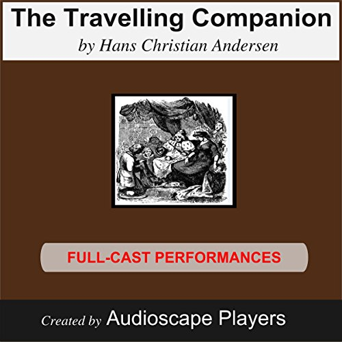 The Travelling Companion                   By:                                                                                                                                 Hans Christian Andersen                               Narrated by:                                                                                                                                 Audioscape Players                      Length: 50 mins     Not rated yet     Overall 0.0