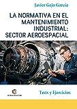 La Normativa en el Mantenimiento Industrial: Sector Aeroespacial