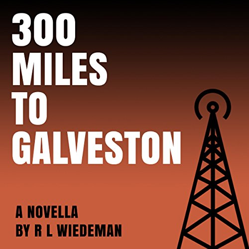 300 Miles to Galveston audiobook cover art