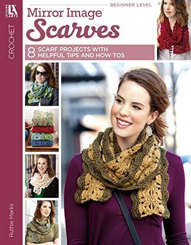 Mirror Image Scarves   Crochet   Leisure Arts (6805) (English Edition)