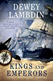 Kings and Emperors: An Alan Lewrie Naval Adventure (Alan Lewrie Naval Adventures Book 21)