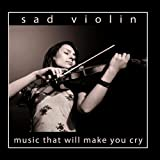 Sad Violin by Music That Will Make You Cry