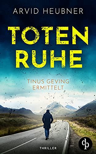 Buchseite und Rezensionen zu 'Totenruhe (Tinus Geving ermittelt-Reihe 3)' von Arvid Heubner