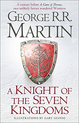 A Knight Of The Seven Kingdoms: Being the Adventures of Ser Duncan the Tall, and his Squire, Egg (HarperVoyager)