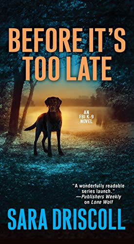 Before It's Too Late (An F.B.I. K-9 Novel Book 2)