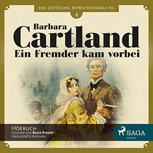 Ein Fremder kam vorbei (Die zeitlose Romansammlung von Barbara Cartland 4) Titelbild
