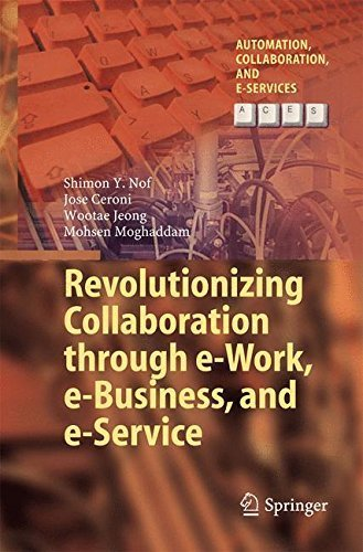 Revolutionizing Collaboration through e-Work, e-Business, and e-Service (Automation, Collaboration, & E-Services) by Shimon Y. Nof (2015-06-12)