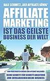 Affiliate Marketing ist das geilste Business der Welt: Vom frustrierten Dreher zum Internet...